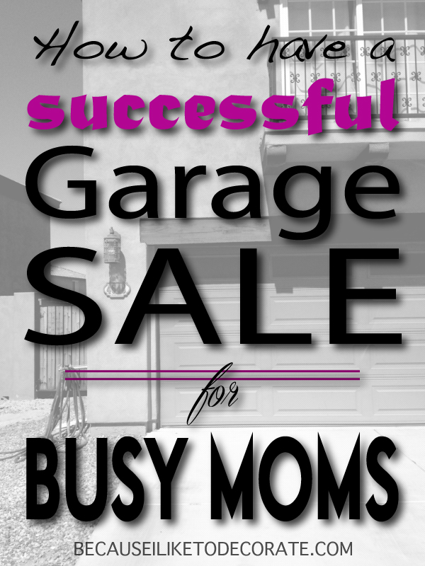 How to have a successful garage sale // for busy moms  I  becauseiliketodecorate.com